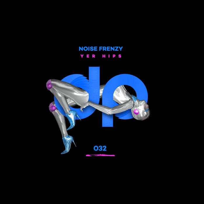 "Noise Frenzy ""Yer Hips"""