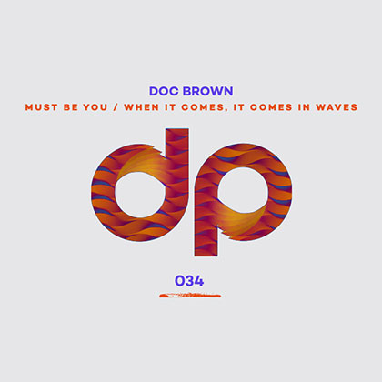 Doc Brown 'Must Be You / WICICIW'