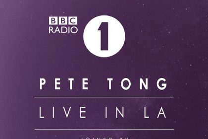 Pete Tong and BBC Radio 1 Take Over Los Angeles