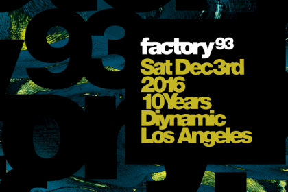 Factory 93 Returns to Los Angeles to Celebrate 10 Years of Diynamic Music December 2016
