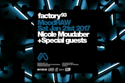 Factory 93 Presents MoodRAW With Nicole Moudaber in Los Angeles January 2017