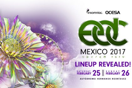 The EDC Mexico 2017 Lineup Is Here!