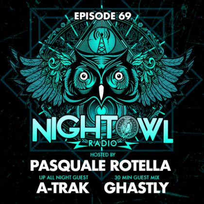 'Night Owl Radio' 069 ft. A-Trak and Ghastly