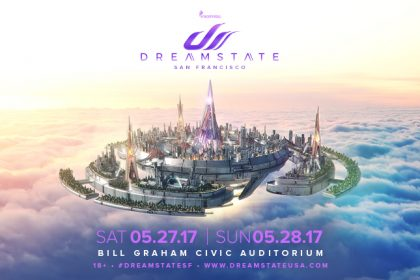 Prepare to Enter a New World With the Dreamstate San Francisco 2017 Lineup