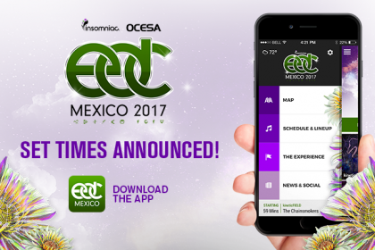 EDC Mexico 2017 Set Times and App Now Available