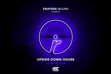 Insomniac Records to Host upside-downHOUSE at EDC Las Vegas 2017