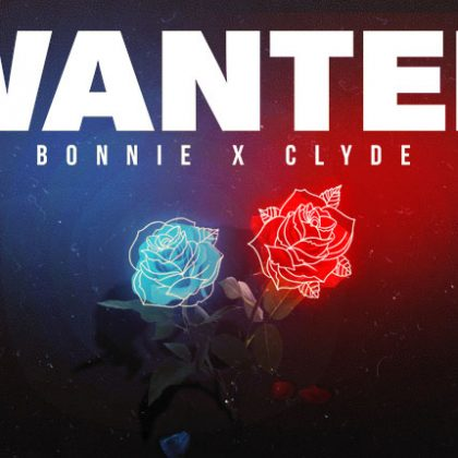 Bonnie X Clyde Ride Out With 'Wanted' EP for Insomniac Records
