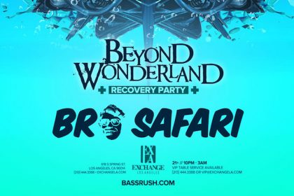 Bassrush Hosts Official Beyond Wonderland SoCal Recovery Party at Exchange LA With Bro Safari