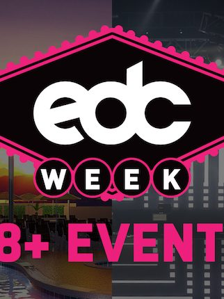 The 18-Year-Old's Guide to EDC Week 2017