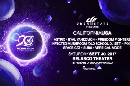 Dreamstate Presents HOMmega 20th Anniversary With Astrix and More at the Belasco Theater September 2017