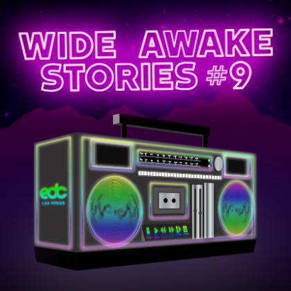 "'Wide Awake Stories' #009: ""EDC Las Vegas Special"" ft. Nicole Moudaber, Team Bassrush, Monstercat, and More"