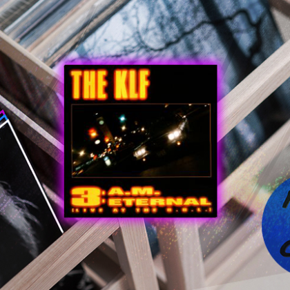 "The KLF ""3 A.M. Eternal"""