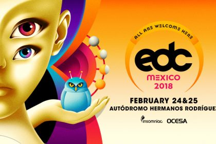 EDC Mexico 2018 Lands in Mexico City in February