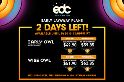 Secure Your Passes With Our New EDC Las Vegas 2018 Layaway Plans
