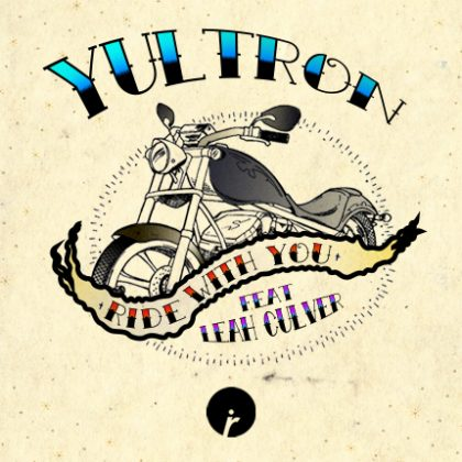 "Yultron's ""Ride With You"" Bumps and Grinds on a Trap Vibration"