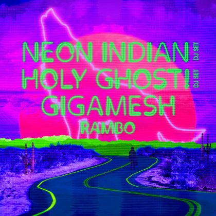 Neon Indian, Holy Ghost! & Gigamesh