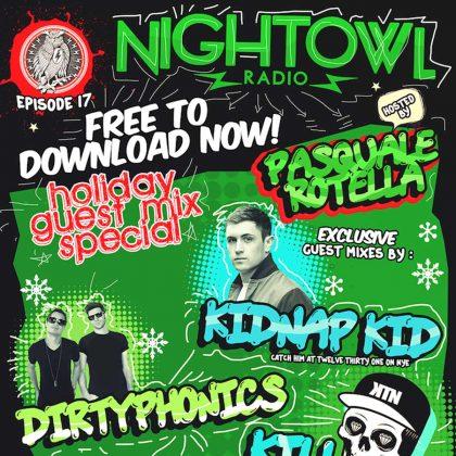 'Night Owl Radio' 017 ft. Kidnap Kid, Kill the Noise and Dirtyphonics
