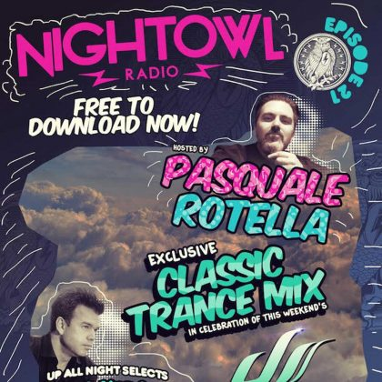 'Night Owl Radio' 021 ft. Paul Oakenfold