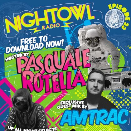 'Night Owl Radio' 023 ft. Amtrac and Excision