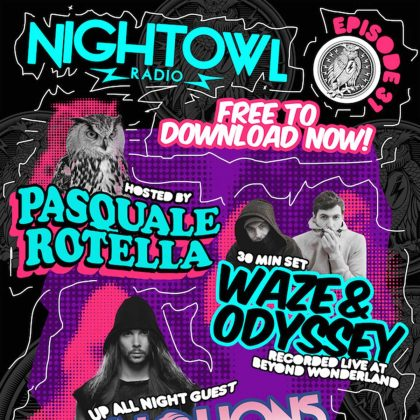 'Night Owl Radio' 031 ft. Waze & Odyssey and Seven Lions