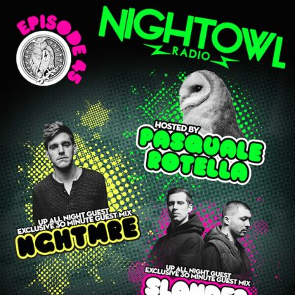 'Night Owl Radio' 045 ft. Slander & NGHTMRE