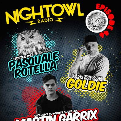 'Night Owl Radio' 046 ft. Goldie and Martin Garrix