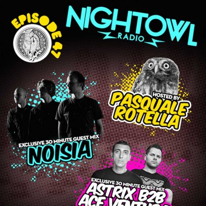 'Night Owl Radio' 047 ft. Noisia and Astrix b2b Ace Ventura