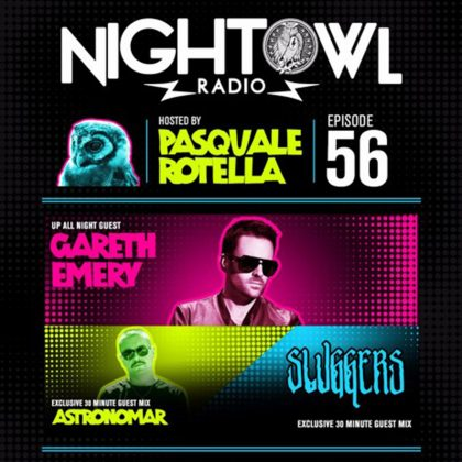 'Night Owl Radio' 056 ft. Gareth Emery, Astronomar and Sluggers