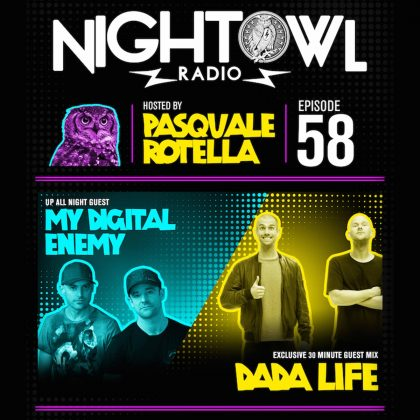 'Night Owl Radio' 058 ft. My Digital Enemy and Dada Life