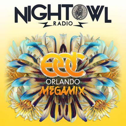 'Night Owl Radio' 063 ft. EDC Orlando 2016 Mega-Mix