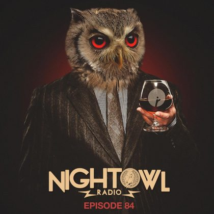 'Night Owl Radio' 084 ft. Taiki Nulight and Gladiator