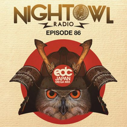 'Night Owl Radio' 086 ft. EDC Japan 2017 Mega-Mix