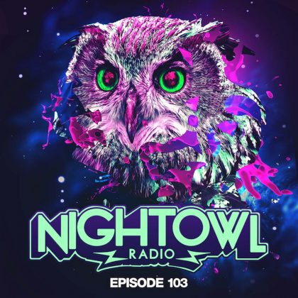 'Night Owl Radio' 103 ft. Kungs and Alan Walker