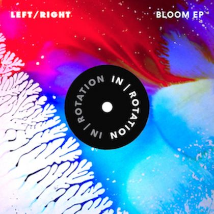 Left/Right Breaks Into New Form With 'Bloom' EP on IN / ROTATION
