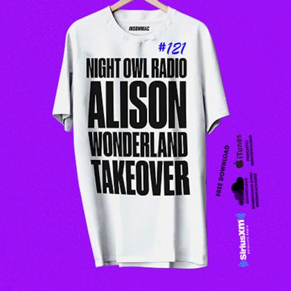'Night Owl Radio' 121 ft. Alison Wonderland Takeover