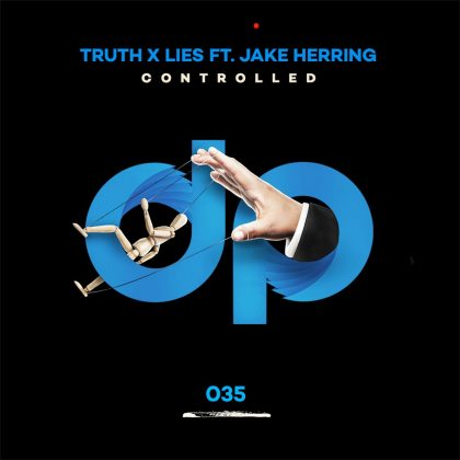 "Discovery Project Releases: Truth x Lies ft. Jake Herring ""Controlled"""