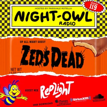 'Night Owl Radio' 119 ft. Zeds Dead and Redlight