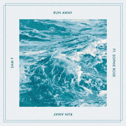 "Sam F and Sophie Rose Unveil Their Next Massive Anthem ""Run Away"""