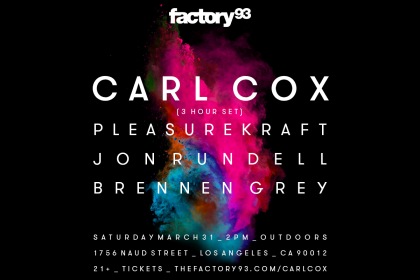 Factory 93 Welcomes Carl Cox to Los Angeles in March