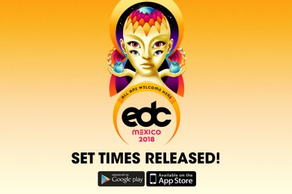 EDC Mexico 2018 Mobile App and Set Times Released