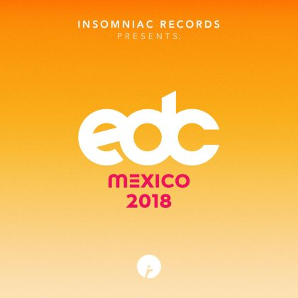 Sounds of EDC Mexico Showcased in Pumping New 25-Track Compilation on Insomniac Records