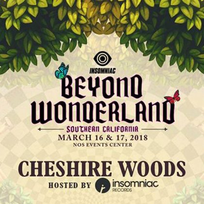 Mob With Insomniac Records Through Cheshire Woods With This Beyond Wonderland SoCal 2018 Playlist