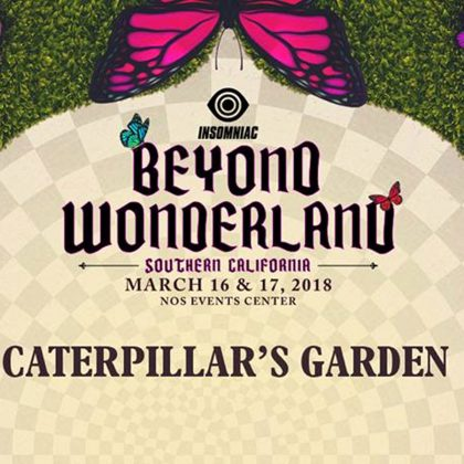 Get Wrapped in a Groove Cocoon at Caterpillar's Garden With This Beyond Wonderland SoCal 2018 Playlist