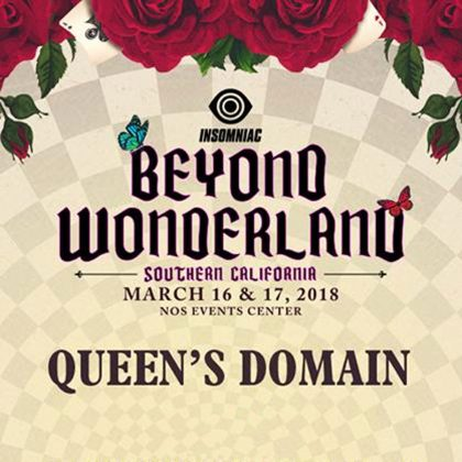 Preside Over Queen's Domain With This Beyond Wonderland SoCal 2018 Playlist