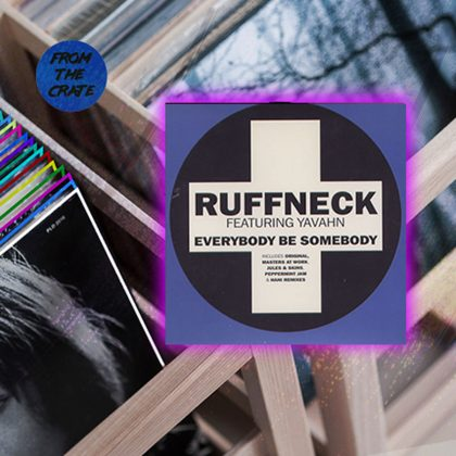 "Ruffneck ft. Yavahn ""Everybody Be Somebody"""