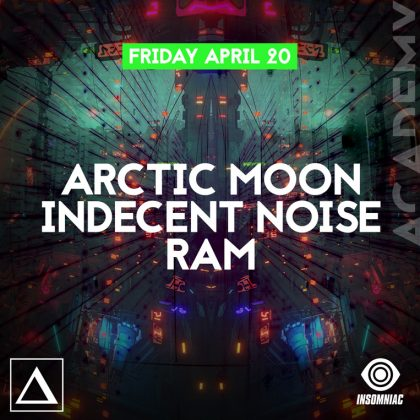 Arctic Moon, Indecent Noise & RAM
