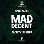 Space Yacht x Mad Decent (Secret 420 Lineup)