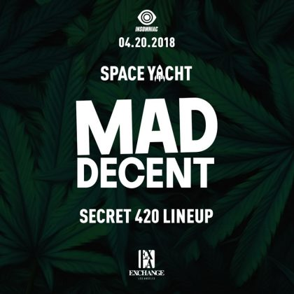Space Yacht x Mad Decent (Secret 420 Lineup)