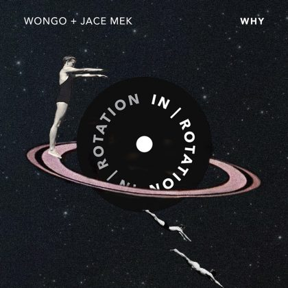 "Jace Mek and Wongo Create Wacky Electro Fury on ""Why"" for IN / ROTATION"