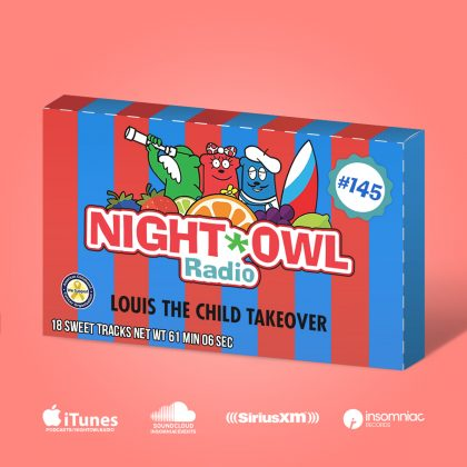 'Night Owl Radio' 145 ft. Louis the Child Takeover